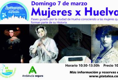 Domingo 7 de marzo. MUJERES X HUELVA